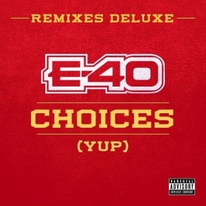 E-40 - Choices (Yup) (Remix) Ft. Snoop Dogg & 50 Cent